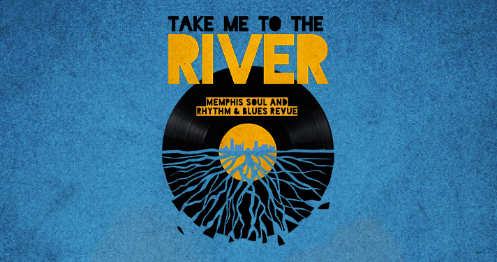 Take Me To The River - Memphis Soul and Rhythm & Blues Revue